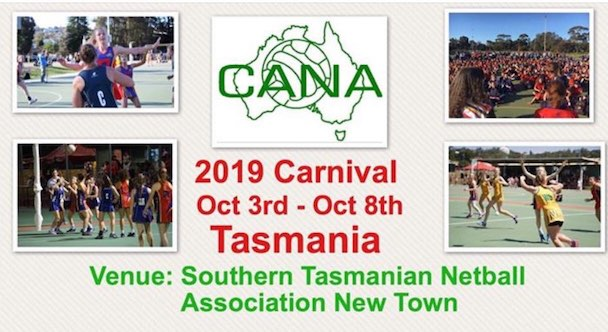 2019 Carnival Oct 3 - Oct 8 Tasmania. Venue: Southern Tasmanian Netball Association New Town